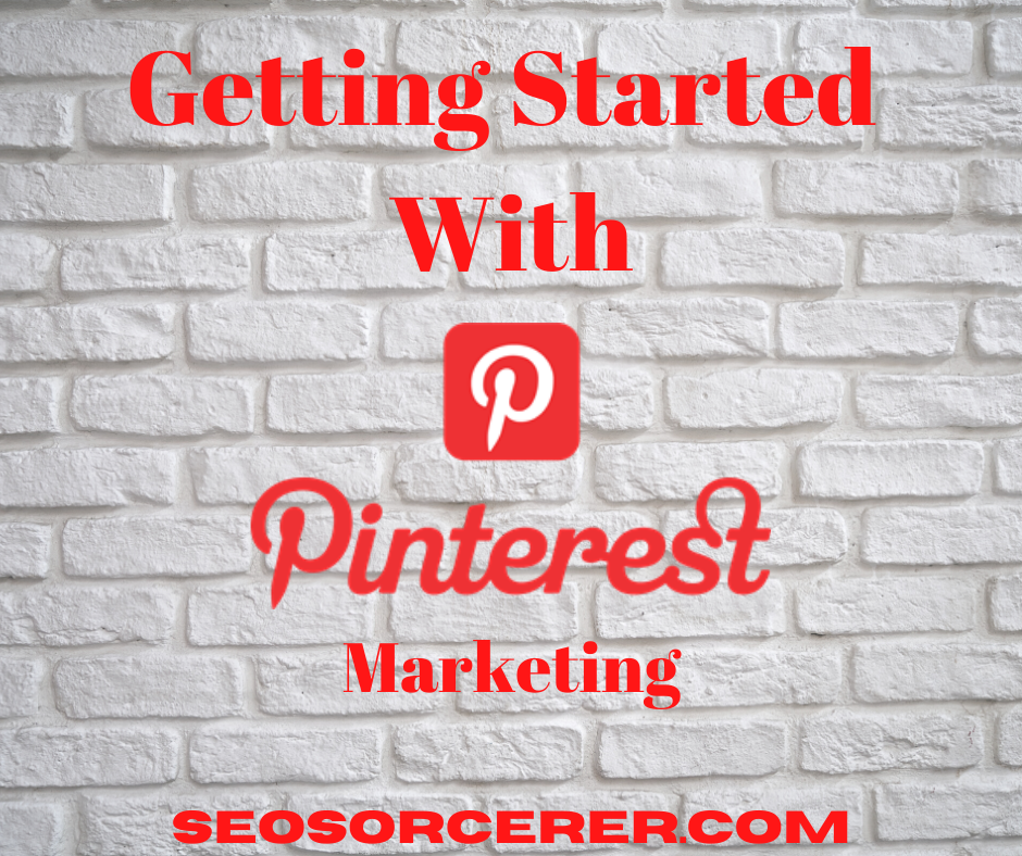 Getting Started With Pinterest Marketing